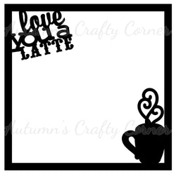 Love You a Latte - Scrapbook Page Overlay Die Cut - Choose a Color