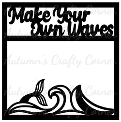 Making Your Own Waves - Scrapbook Page Overlay Die Cut - Choose a Color