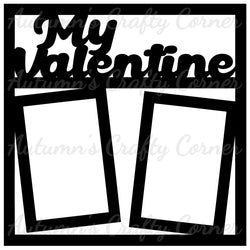 My Valentine - 2 Vertical Frames - Scrapbook Page Overlay Die Cut - Choose a Color