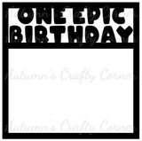 One Epic Birthday - Scrapbook Page Overlay Die Cut - Choose a Color