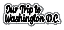 Our Trip to Washington D.C. - Deluxe Scrapbook Page Title - Choose a Color