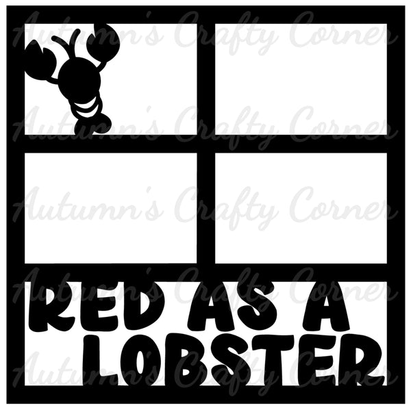 Red as a Lobster - Sunburn - 4 Frames - Scrapbook Page Overlay Die Cut - Choose a Color