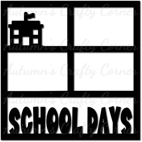 School Days - Scrapbook Page Overlay Die Cut - Choose a Color