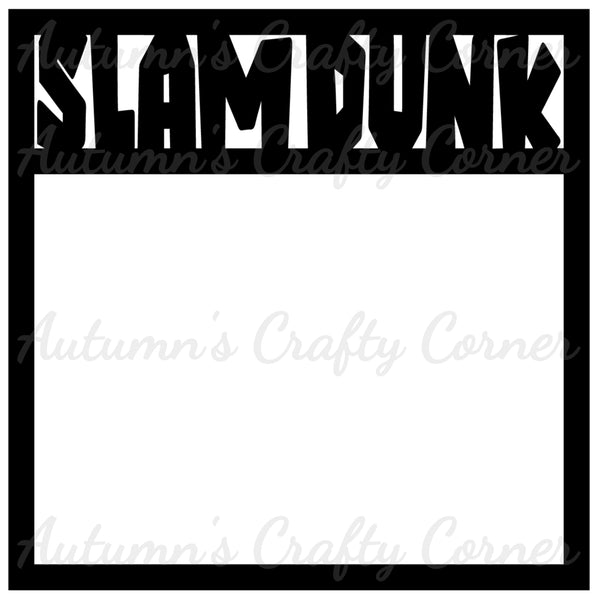 Slam Dunk - Basketball - Scrapbook Page Overlay Die Cut - Choose a Color