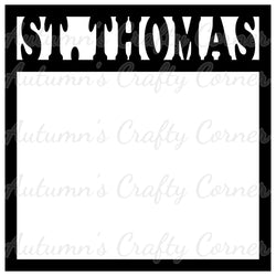 St.Thomas - Scrapbook Page Overlay Die Cut - Choose a Color