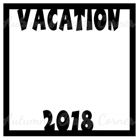 Vacation 2018 - Scrapbook Page Overlay