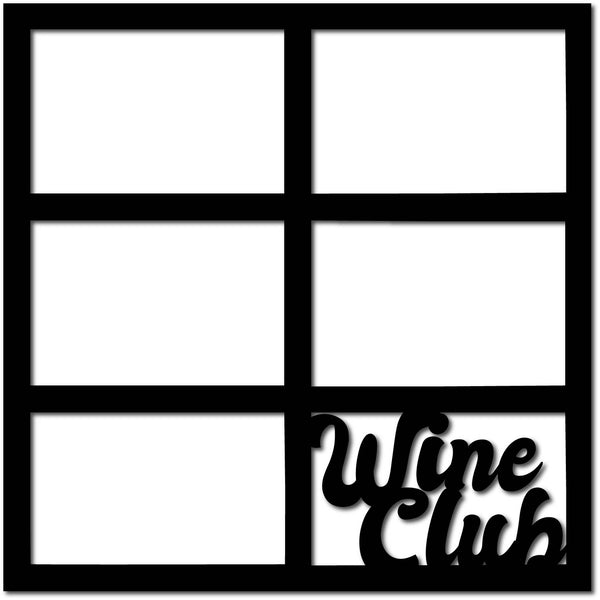 Wine Club - 6 Frames - Scrapbook Page Overlay Die Cut - Choose a Color