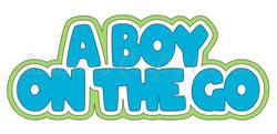 A Boy on the Go - Deluxe Scrapbook Page Title - Choose a Color