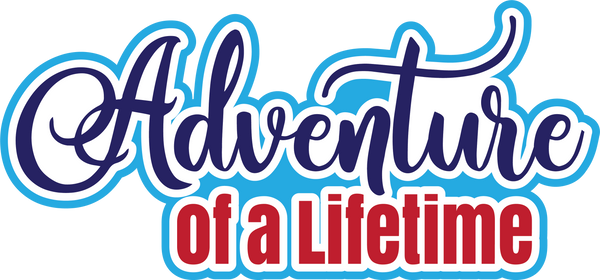 Adventure of a Lifetime - Scrapbook Page Title Sticker