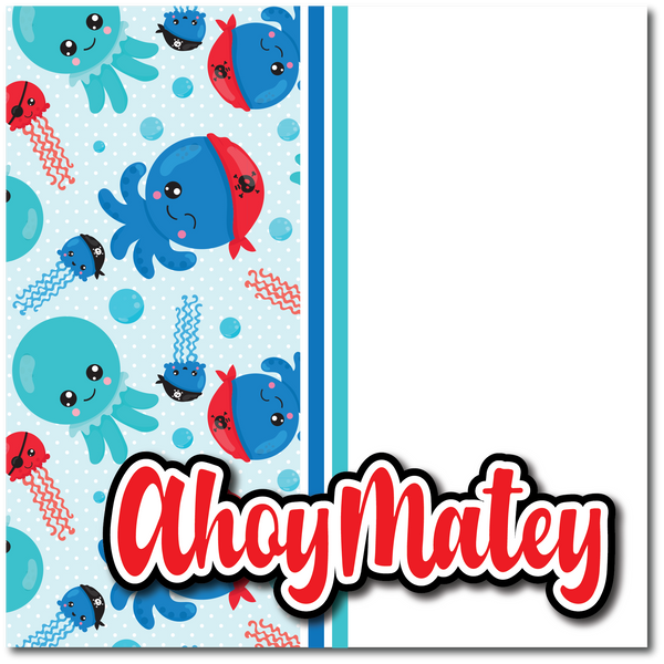 Ahoy Matey - Printed Premade Scrapbook Page 12x12 Layout