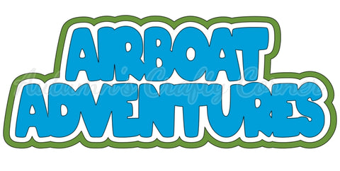 Airboat Adventures - Deluxe Scrapbook Page Title
