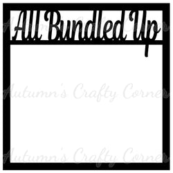 All Bundled Up - Scrapbook Page Overlay Die Cut - Choose a Color