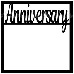 Anniversary - Scrapbook Page Overlay Die Cut - Choose a Color