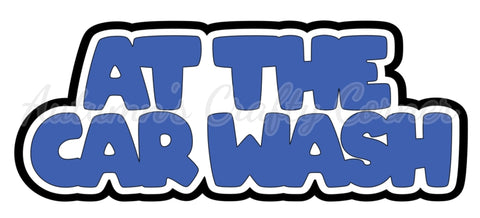 At the Car Wash - Deluxe Scrapbook Page Title