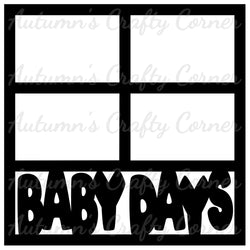 Baby Days - 4 Frames - Scrapbook Page Overlay Die Cut - Choose a Color