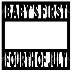 Baby's First Fourth of July - Scrapbook Page Overlay Die Cut - Choose a Color
