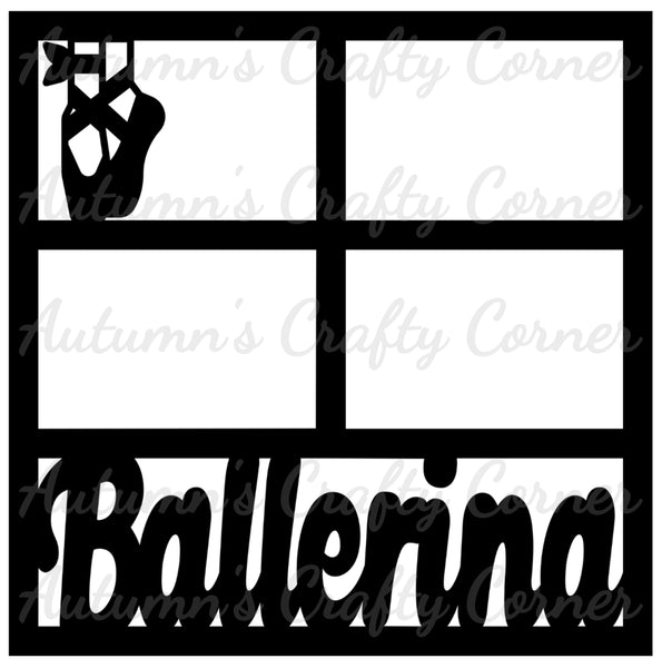 Ballerina - 4 Frames - Scrapbook Page Overlay Die Cut - Choose a Color