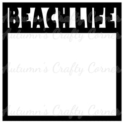 Beach Life - Scrapbook Page Overlay Die Cut - Choose a Color