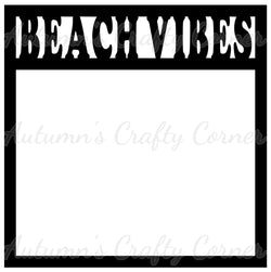 Beach Vibes - Scrapbook Page Overlay Die Cut - Choose a Color