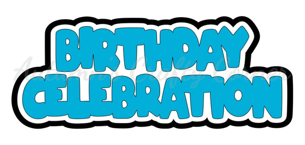 Birthday Celebration - Deluxe Scrapbook Page Title - Choose a Color