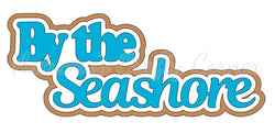 By the Seashore - Deluxe Scrapbook Page Title