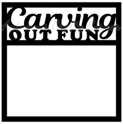 Carving Out Fun - Scrapbook Page Overlay Die Cut - Choose a Color