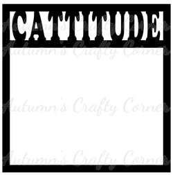 Cattitude - Scrapbook Page Overlay Die Cut - Choose a Color