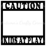 Caution Kids at Play - Scrapbook Page Overlay Die Cut - Choose a Color