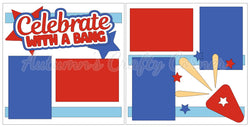 Celebrate with a Bang - 4th of July - Scrapbook Page Kit