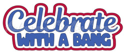 Celebrate with a Bang - Deluxe Scrapbook Page Title - Choose a Color
