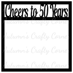 Cheers to 50 Years - Scrapbook Page Overlay Die Cut - Choose a Color
