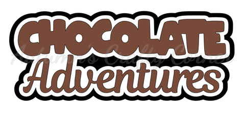 Chocolate Adventures - Deluxe Scrapbook Page Title