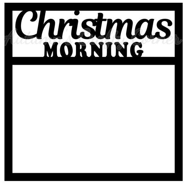 Christmas Morning - Scrapbook Page Overlay Die Cut - Choose a Color