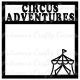Circus Adventures - Scrapbook Page Overlay Die Cut - Choose a Color