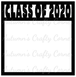 Class of 2020 - Scrapbook Page Overlay Die Cut - Choose a Color