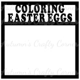 Coloring Easter Eggs - Scrapbook Page Overlay Die Cut - Choose a Color