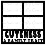 Cuteness A Family Trait - 4 Frames - Scrapbook Page Overlay Die Cut - Choose a Color