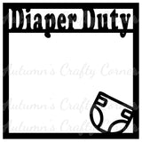 Diaper Duty - Baby - Scrapbook Page Overlay Die Cut - Choose a Color