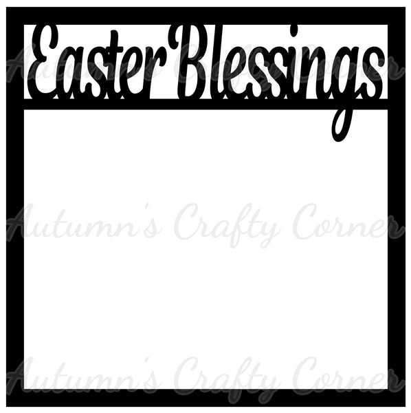 Easter Blessings - Scrapbook Page Overlay Die Cut - Choose a Color