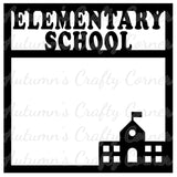 Elementary School  - Scrapbook Page Overlay Die Cut - Choose a Color