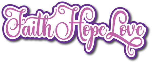 Faith Hope Love - Scrapbook Page Title Sticker