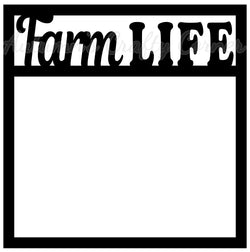 Farm Life - Scrapbook Page Overlay Die Cut - Choose a Color