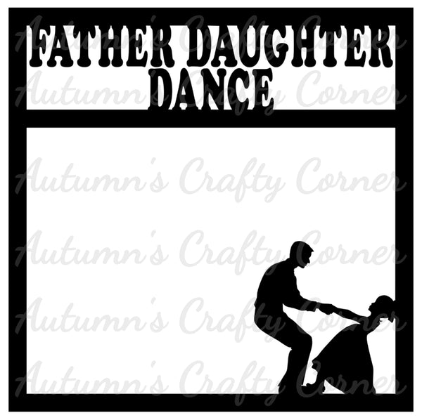 Father Daughter Dance - Scrapbook Page Overlay Die Cut - Choose a Color