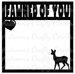Fawned of You - Scrapbook Page Overlay Die Cut - Choose a Color