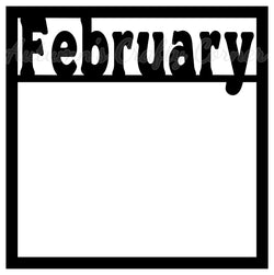 February - Scrapbook Page Overlay Die Cut - Choose a Color