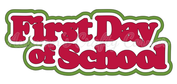 First Day of School - Deluxe Scrapbook Page Title