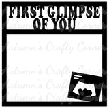 First Glimpse of You - Pregnancy Ultrasound - Scrapbook Page Overlay Die Cut - Choose a Color