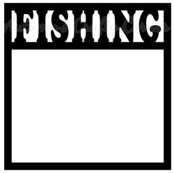 Fishing - Scrapbook Page Overlay Die Cut - Choose a Color