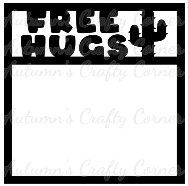 Free Hugs - Cactus - Scrapbook Page Overlay Die Cut - Choose a Color