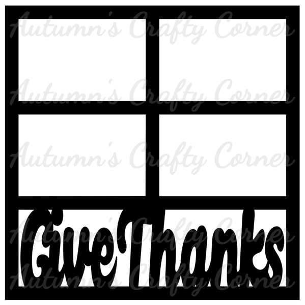 Give Thanks - 4 Frames - Scrapbook Page Overlay Die Cut - Choose a Color
